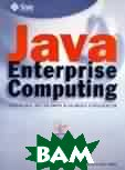 Java enterprise computing. Enabling breakaway business strategies 