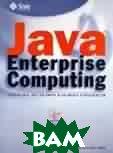 Java enterprise computing. Enabling breakaway business strategies  Tribble Bud ������
