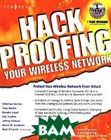 Hack Proofing Your Wireless Network  Christian Barnes, Tony Bautts, Donald Lloyd, Eric Ouellet, Jeffrey Posluns, David M. Zendzian, Neal O'Farrell, Erif Ouellet  купить