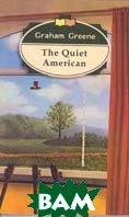The Quiet American / Тихий американец  (англ. языке)  Грин Г.,Дьячков М.В. купить