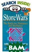 Store Wars : The Battle for Mindspace and Shelfspace 