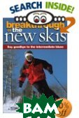 Breakthrough on the New Skis 3 Ed: Say Goodbye to the Intermediate Blues 