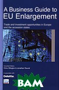 A Business Guide to Eu Enlargement 