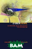 Cybercrime: Law Enforcement, Security and Surveillance in the Information Age   