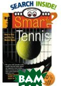 Smart Tennis : How to Play and Win the Mental Game 