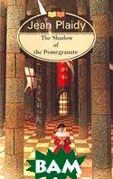 The Shadow of the Pomegranatе /Тень гранатового дерева (на англ.языке)  Плейди Дж. купить