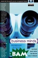 Business Minds: Management Wisdom, Direct from the World's Greatest Thinkers    Tom Brown, Stuart Crainer, Des Dearlove, Jorge Nascimento Rodrigues  купить