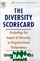 The Diversity Scorecard:: Evaluating the Impact of Diversity in Organizational Performance  Edward E. Hubbard  купить