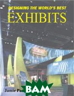 Designing the World's Best Exhibits 