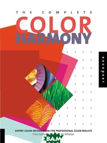 The Complete Color Harmony: Expert Color Information for Professional Color Results 
