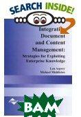 Integrative Document & Content Management: Strategies for Exploiting Enterprise Knowledge  Len Asprey, Michael Middleton  купить