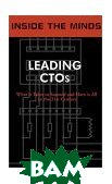 Inside the Minds: Leading Chief Technology Officers: CTOs from GE, Novell, Boeing, BMC, BEA, Peoplesoft & More on the Future of Technology 