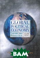 Global Political Economy: Theory and Practice (2nd Edition) 