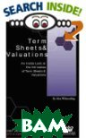 Term Sheets & Valuations - A Line by Line Look at the Intricacies of Venture Capital Term Sheets & Valuations 