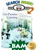 On-Premise Catering : Hotels, Convention & Conference Centers, and Clubs 