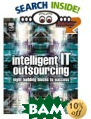 Intelligent IT Outsourcing: Eight Building Blocks to Success  Sara Cullen, Leslie Willcocks ������