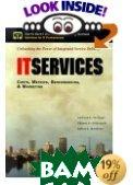 IT Services Costs, Metrics, Benchmarking and Marketing  Anthony Tardugno, Thomas DiPasquale, Robert Matthews купить