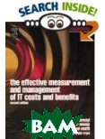 Effective Measurement and Management of IT Costs and Benefits (Computer Weekly Professional Series) 