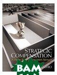 Strategic Compensation: A Human Resource, Third Edition  Joe Martocchio купить