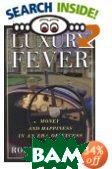 Luxury Fever  Robert H. Frank  ������
