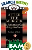 After the Merger: The Authoritative Guide for Integration Success, Revised Edition 