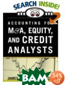 Accounting for M&A, Equity, and Credit Analysts  James Morris  купить