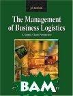 Management of Business Logistics: A Supply Chain Perspective  John J. Coyle, Edward J. Bardi, C. John Langley купить