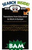 Transitions from Education to Work in Europe: The Integration of Youth into Eu Labour Markets 
