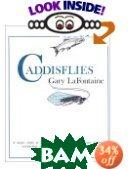 Caddisflies  Gary LaFontaine купить