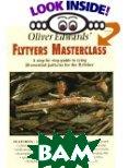 Oliver Edwards' Flytyers Masterclass  Oliver Edwards купить