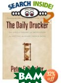 The Daily Drucker : 366 Days of Insight and Motivation for Getting the Right Things Done  Peter F. Drucker  ������