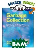 Garbage Collection : Algorithms for Automatic Dynamic Memory Management 