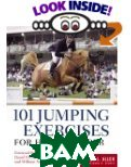 101 Jumping Exercises for Horse & Rider  Linda Allen, Dianna Robin Dennis купить