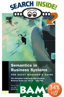Semantics in Business Systems : The Savvy Managers Guide (Savvy Manager's Guide) 