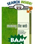 Mining the Web: Analysis of Hypertext and Semi Structured Data 