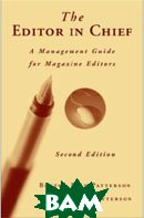 The Editor in Chief: A Management Guide for Magazine Editors (Paperback) 