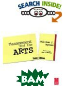 Management and the Arts, Third Edition  William Byrnes  ������