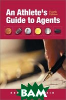 An Athlete's Guide to Agents, Fourth Edition 