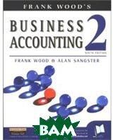 Business Accounting 2.  9th edition  Frank Wood, Alan Sangster купить