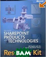 Microsoft SharePoint Products and Technologies Resource Kit   Microsoft Corporation, Bill English  ������