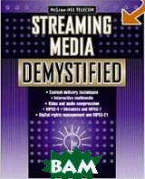 Streaming Media Demystified (Mcgraw-Hill Telecom) 