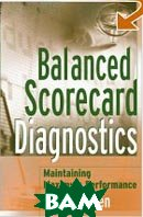 Balanced Scorecard Diagnostics : Maintaining Maximum Performance  