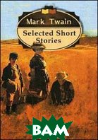 Selected Short Stories / Избранные рассказы  Твен М. купить