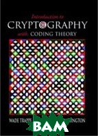 Introduction to Cryptography with Coding Theory.  Wade Trappe, Lawrence C. Washington  купить