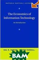 The Economics of Information Technology : An Introduction   Hal R. Varian, Joseph Farrell, Carl Shapiro купить