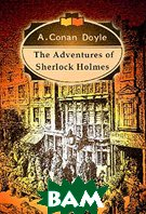 The Adventures of Sherlock Holmes / Приключения Шерлока Холмса. (на англ. языке)  Конан-Дойль А. купить