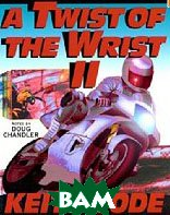 A Twist of the Wrist 2: The Basics of High-Performance Motorcycle Riding (Paperback) 