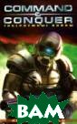 ����������� ��� ��. �����: Comm and & Conquer /  Tiberium Wars  ���� �� �������  / Keith R. A.  Decandido 352 � ��. ������� ��  ������� ����� � ������������ ��