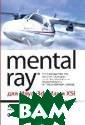 Mental Ray для  Maya, 3ds Max и  XSI / Mental R ay for maya, 3d s Max, and XSI  Боаз Ливны / Bo az Livny 896 ст р. Это фундамен тальное руковод ство по визуали