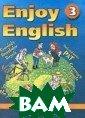 Enjoy English-3 . Reader. �����  ��� ������ � � ������� ������� ���� ����� ���  5-6 ������� ��� ��������������� � ����� �. �. � ���������, �. � . ���������  ��